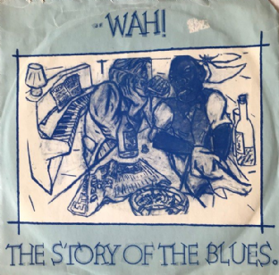 "Wah! ‎- The Story Of The Blues (7"") (VG-/G)"